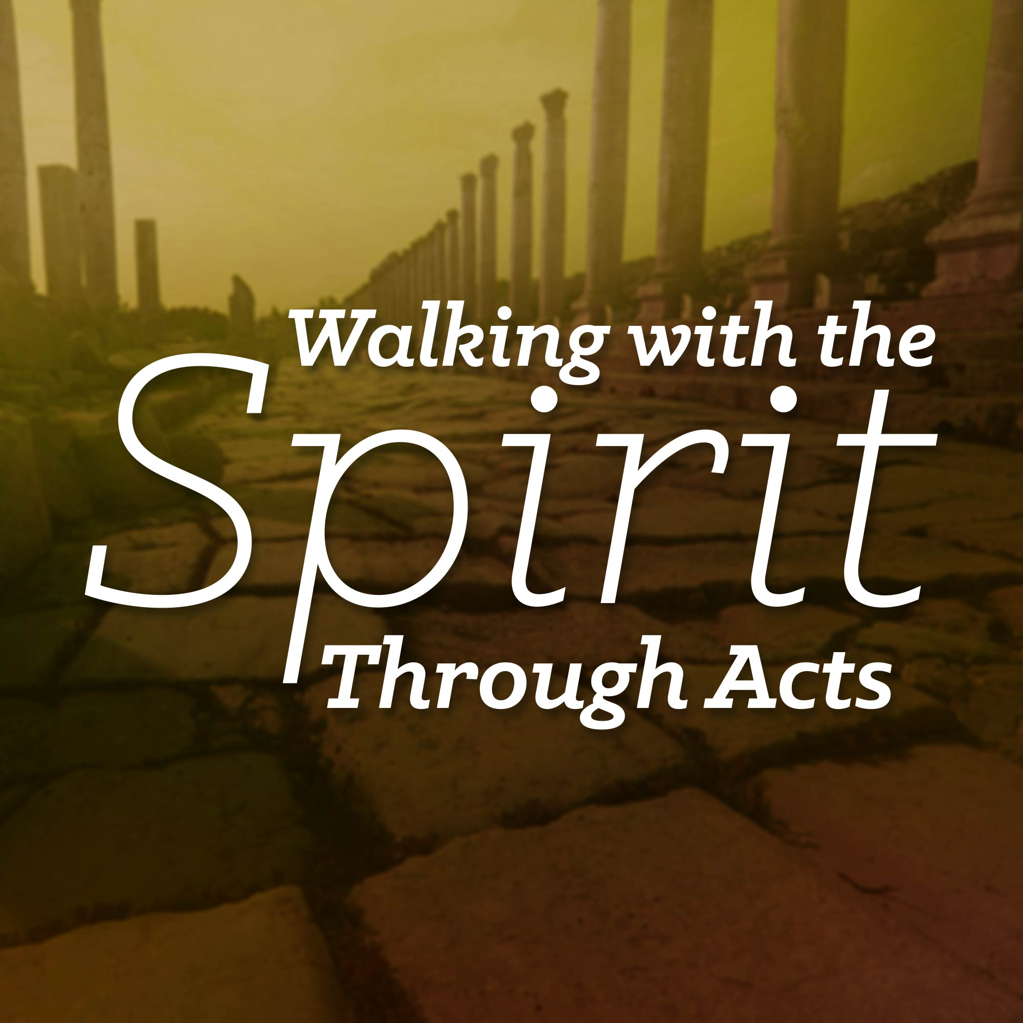 Walking With The Spirit Through Acts